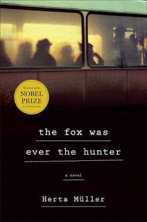The Fox Was Ever the Hunter: A Novel – Herta Müller [kindle] [mobi]