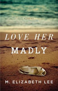 Love Her Madly – M. Elizabeth Lee [kindle] [mobi]