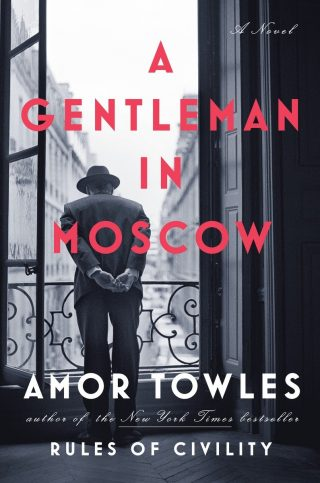 A Gentleman in Moscow: A Novel – Amor Towles [kindle] [mobi]