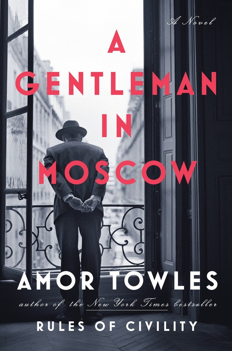 A Gentleman in Moscow: A Novel - Amor Towles [kindle] [mobi]
