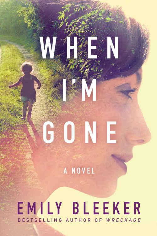 When I'm Gone: A Novel - Emily Bleeker [kindle] [mobi]
