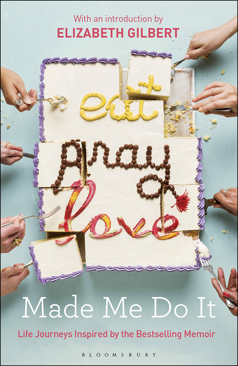 Eat Pray Love Made Me Do It - Elizabeth Gilbert [kindle] [mobi]