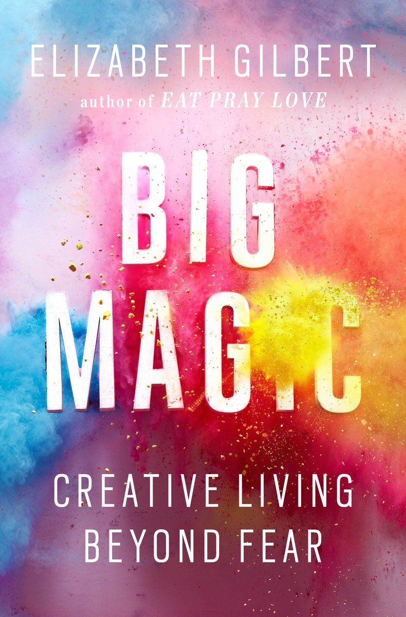 Big Magic - Elizabeth Gilbert [kindle] [mobi]