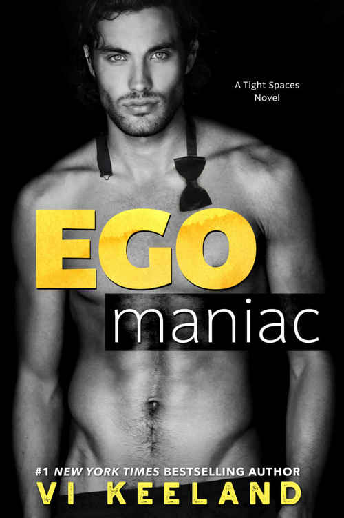 Egomaniac (Tight Spaces) - Vi Keeland [kindle] [mobi]