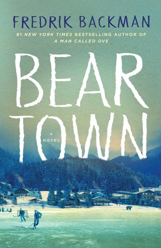 Beartown: A Novel – Fredrik Backman [kindle] [mobi]