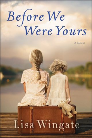 Before We Were Yours: A Novel – Lisa Wingate [kindle] [mobi]