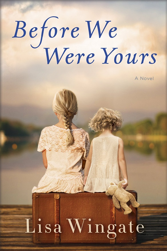 Before We Were Yours: A Novel - Lisa Wingate [kindle] [mobi]
