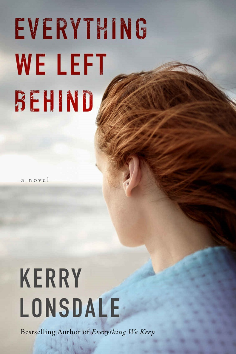 Everything We Left Behind: A Novel - Kerry Lonsdale [kindle] [mobi]