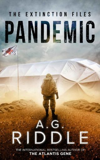 Pandemic (The Extinction Files Book 1) – A.G. Riddle [kindle] [mobi]