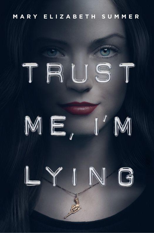 Trust Me, I'm Lying - Mary Elizabeth Summer [kindle] [mobi]
