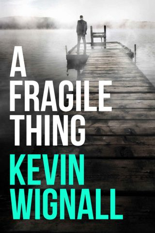 A Fragile Thing – Kevin Wignall [kindle] [mobi]