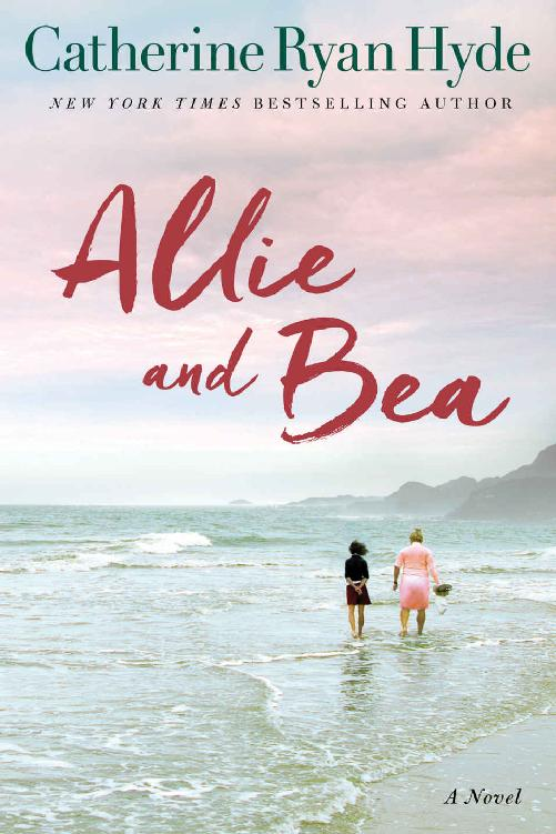 Allie and Bea: A Novel - Catherine Ryan Hyde [kindle] [mobi]