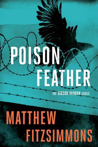 Poisonfeather – Matthew FitzSimmons (The Gibson Vaughn Series Book 2) [kindle] [mobi]