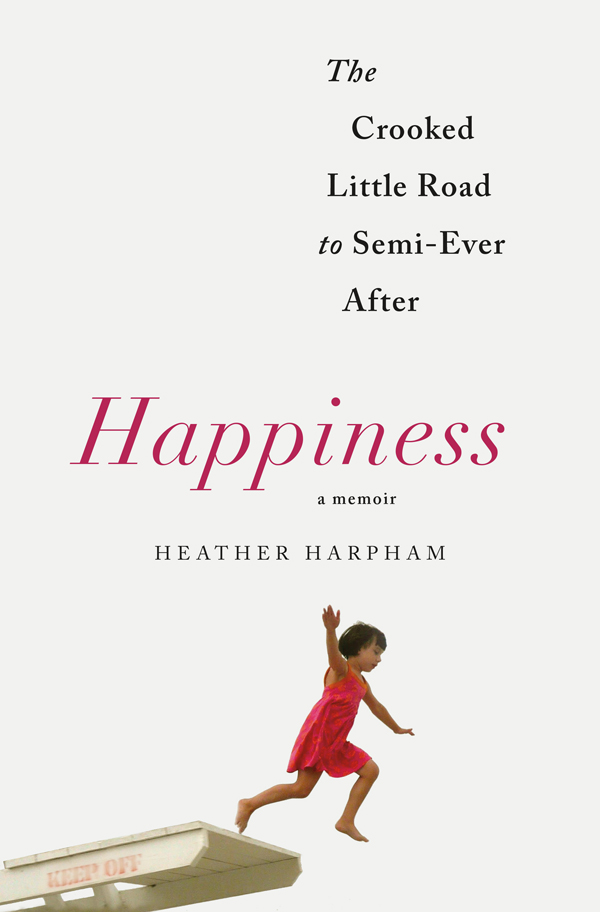 Happiness: A Memoir - Heather Harpham [kindle] [mobi]