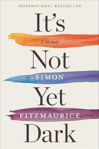 It's Not Yet Dark: A Memoir – Simon Fitzmaurice [kindle] [mobi]