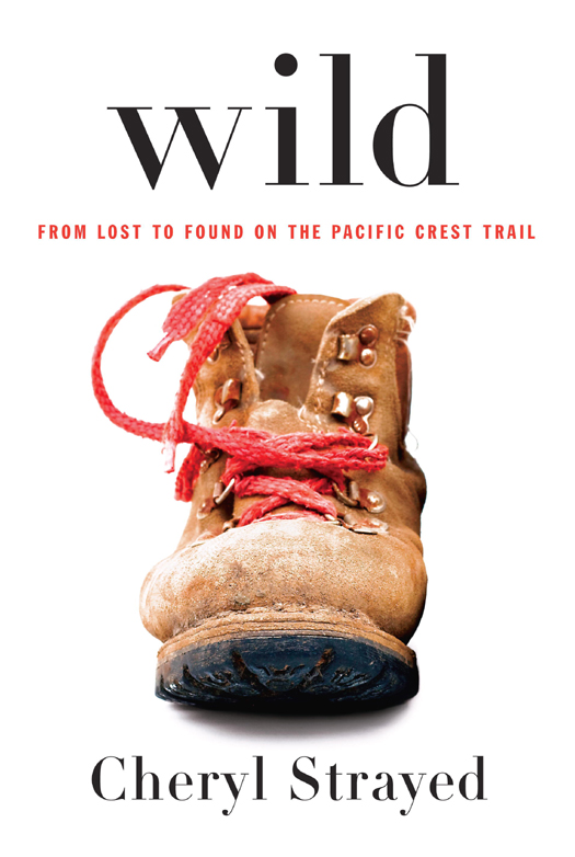 Wild: From Lost to Found on the Pacific Crest Trail - Cheryl Strayed [kindle] [mobi]