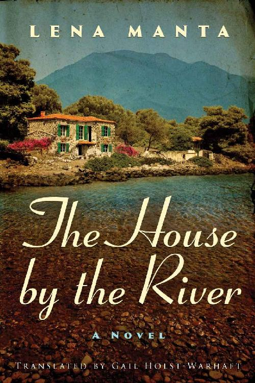 The House by the River - Lena Manta [kindle] [mobi]
