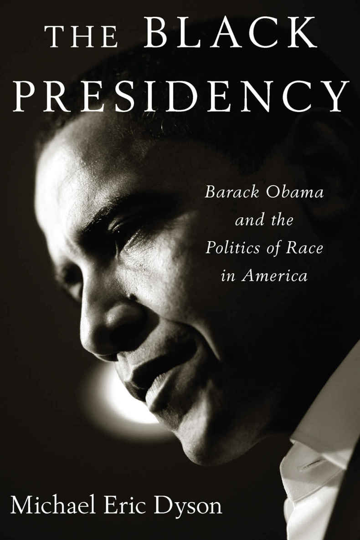 The Black Presidency - Michael Eric Dyson [kindle] [mobi]