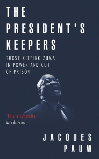 The President's Keepers – Jacques Pauw [kindle] [mobi]
