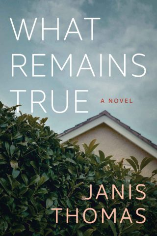 What Remains True: A Novel – Janis Thomas [kindle] [mobi]