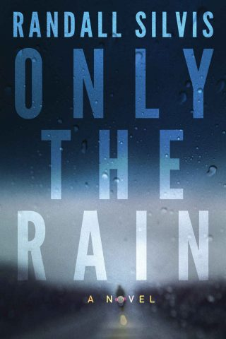 Only the Rain: A Novel – Randall Silvis [kindle] [mobi]