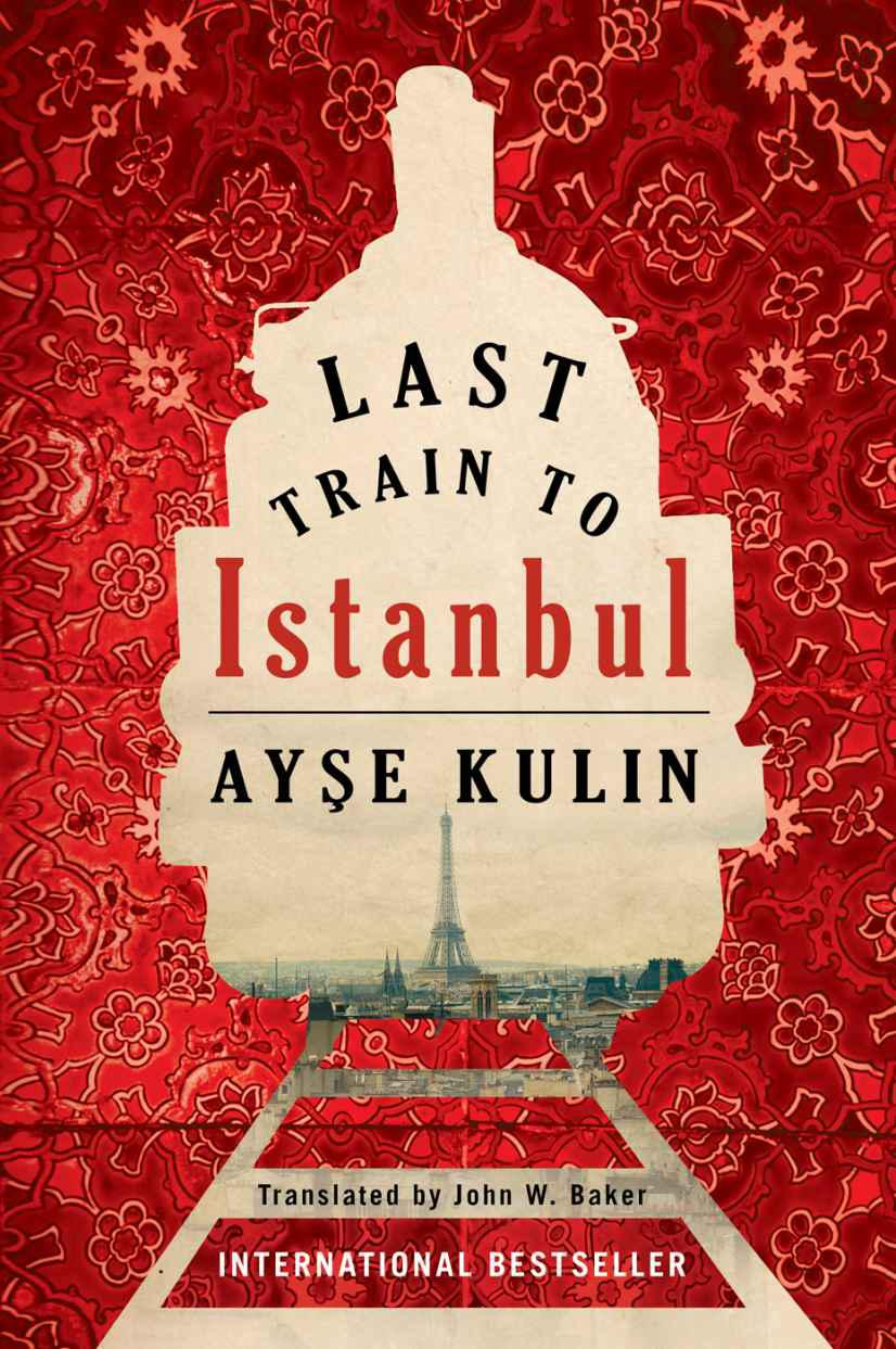 Last Train to Istanbul - Ayşe Kulin [kindle] [mobi]