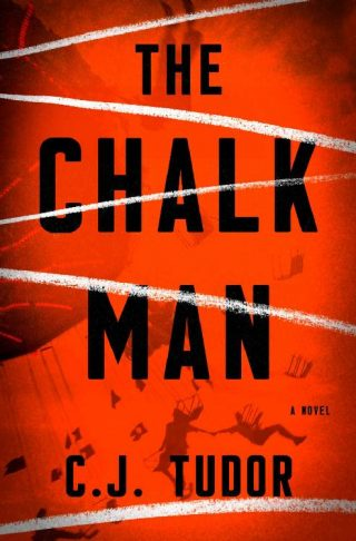 The Chalk Man: A Novel – C. J. Tudor [kindle] [mobi]