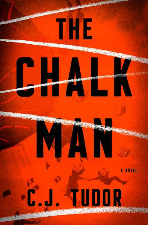 The Chalk Man: A Novel - C. J. Tudor [kindle] [mobi]