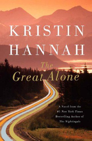 The Great Alone: A Novel – Kristin Hannah [kindle] [mobi]