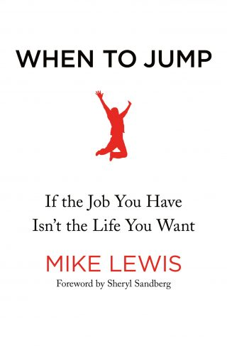 When to Jump: If the Job You Have Isn't the Life You Want – Mike Lewis [kindle] [mobi]