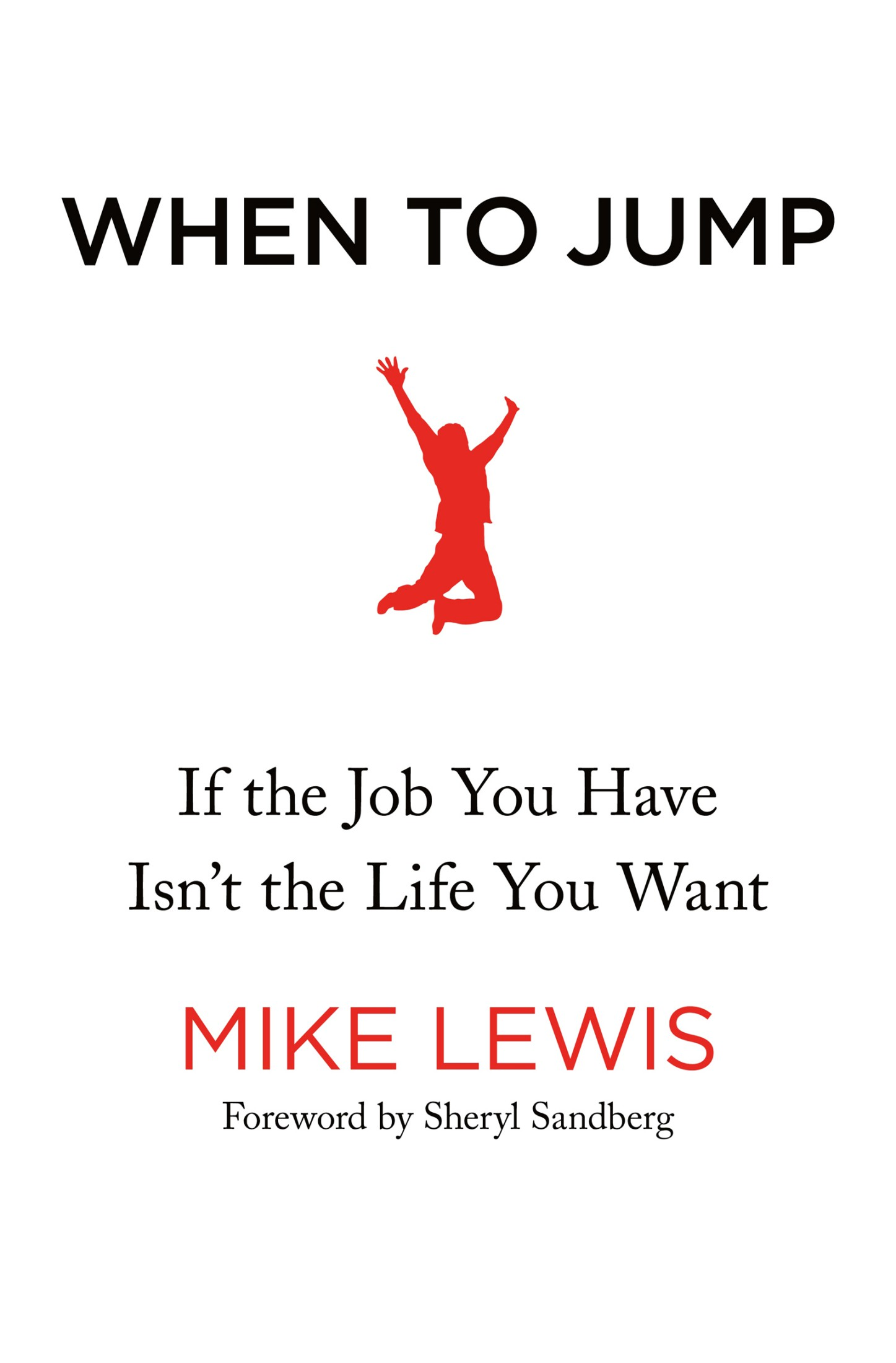 When to Jump: If the Job You Have Isn't the Life You Want - Mike Lewis [kindle] [mobi]