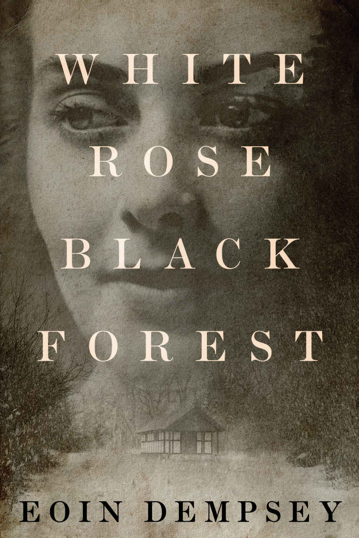 White Rose, Black Forest - Eoin Dempsey [kindle] [mobi]