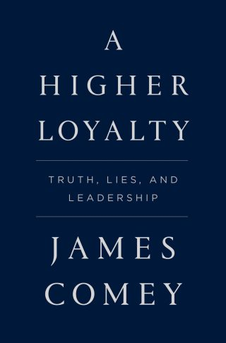 A Higher Loyalty: Truth, Lies, and Leadership – James Comey [kindle] [mobi]