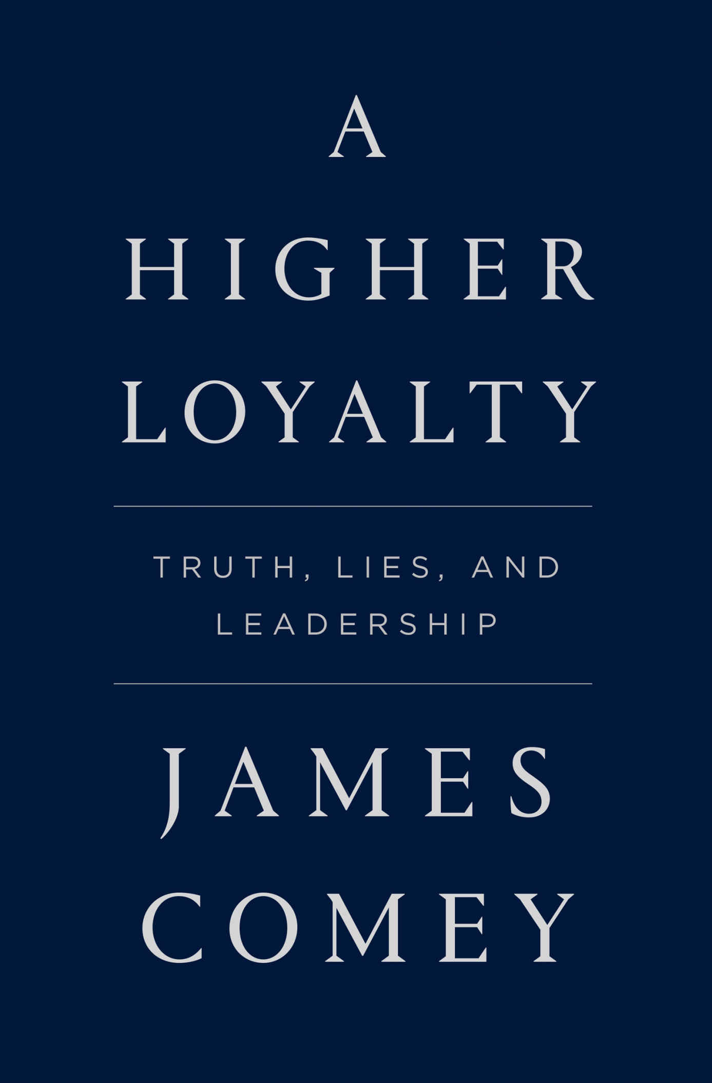A Higher Loyalty: Truth, Lies, and Leadership - James Comey [kindle] [mobi]