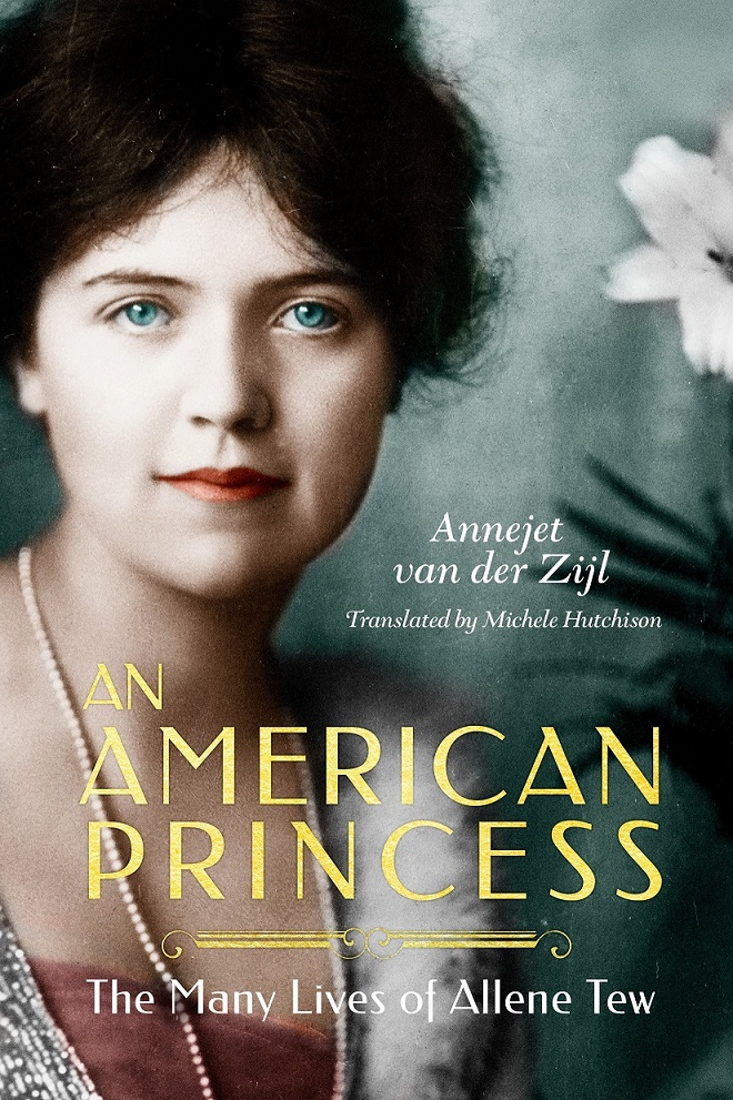 An American Princess: The Many Lives of Allene Tew - Annejet van Der Zijl [kindle] [mobi]