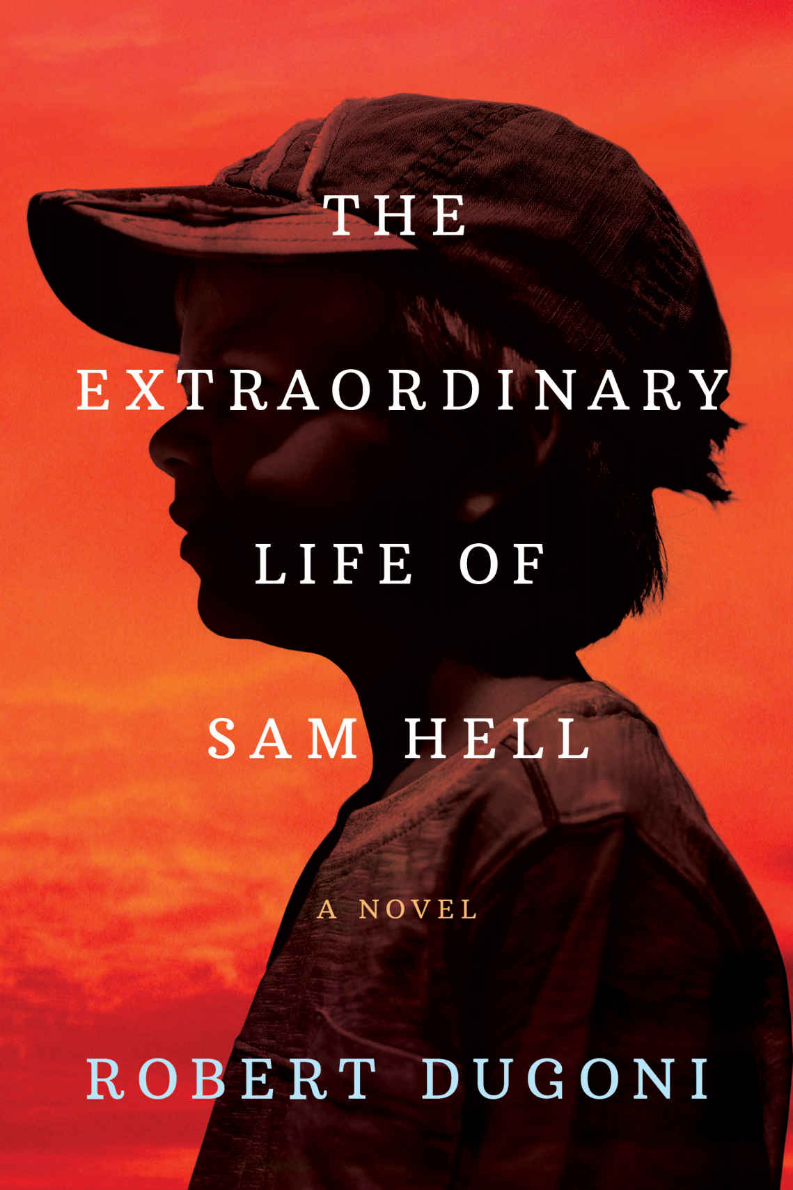 The Extraordinary Life of Sam Hell: A Novel - Robert Dugoni [kindle] [mobi]