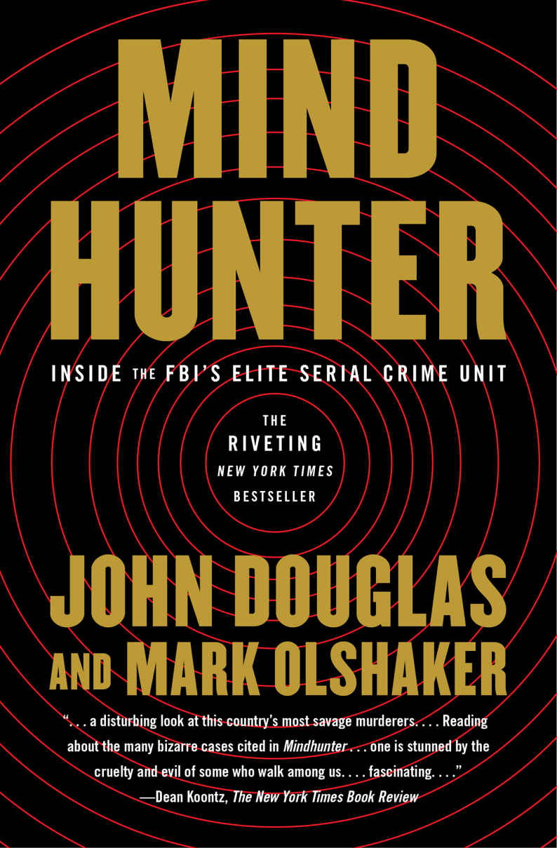 Mindhunter: Inside the FBI's Elite Serial Crime Unit - John Douglas, Mark Olshaker [kindle] [mobi]