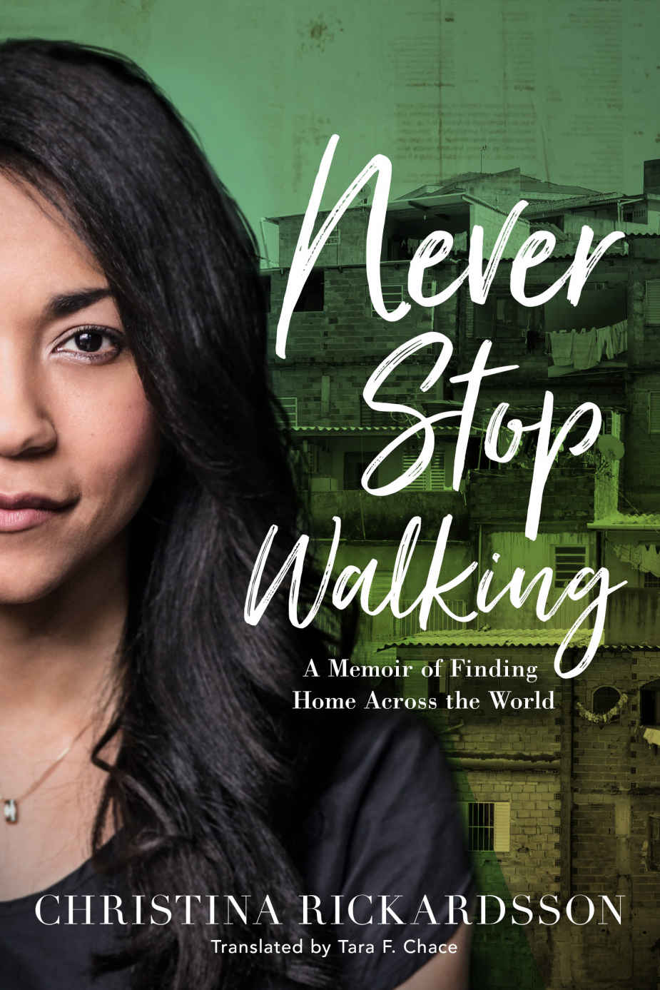 Never Stop Walking: A Memoir of Finding Home Across the World - Christina Rickardsson [kindle] [mobi]