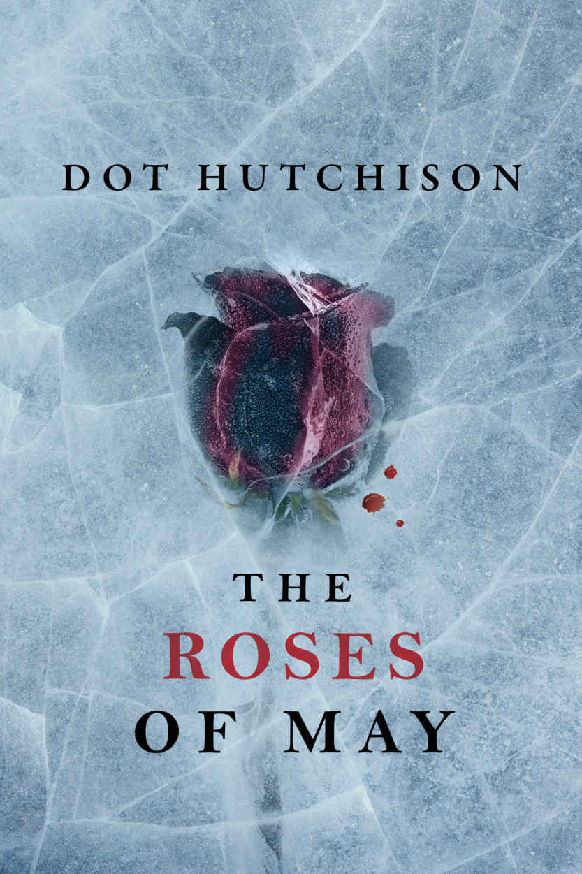 The Roses of May (The Collector Trilogy Book 2) - Dot Hutchison [kindle] [mobi]