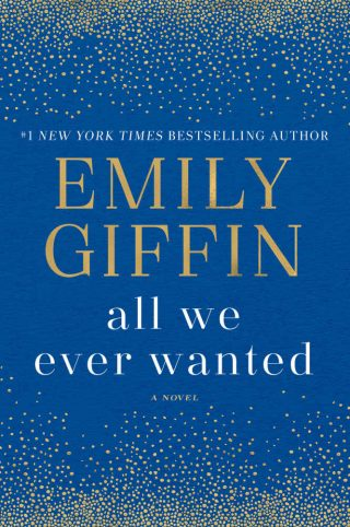 All We Ever Wanted: A Novel – Emily Giffin [kindle] [mobi]