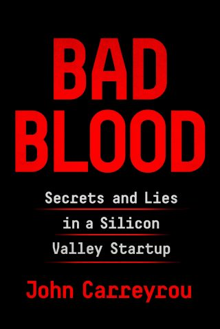 Bad Blood: Secrets and Lies in a Silicon Valley Startup – John Carreyrou [kindle] [mobi]