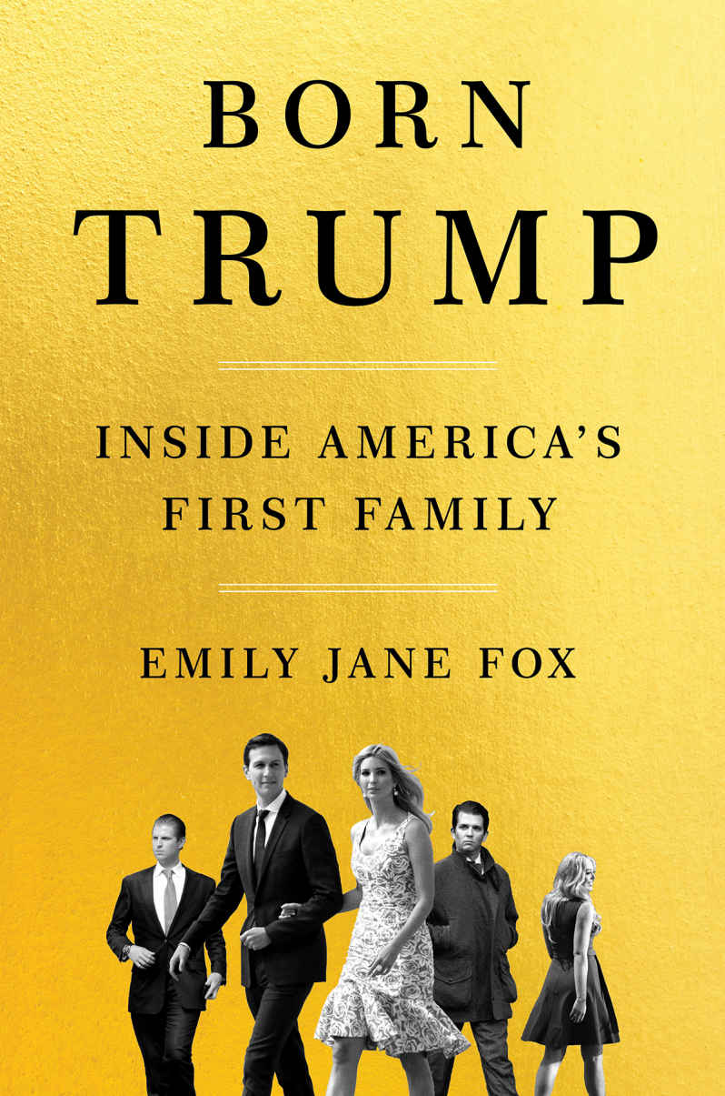 Born Trump: Inside America's First Family - Emily Jane Fox [kindle] [mobi]