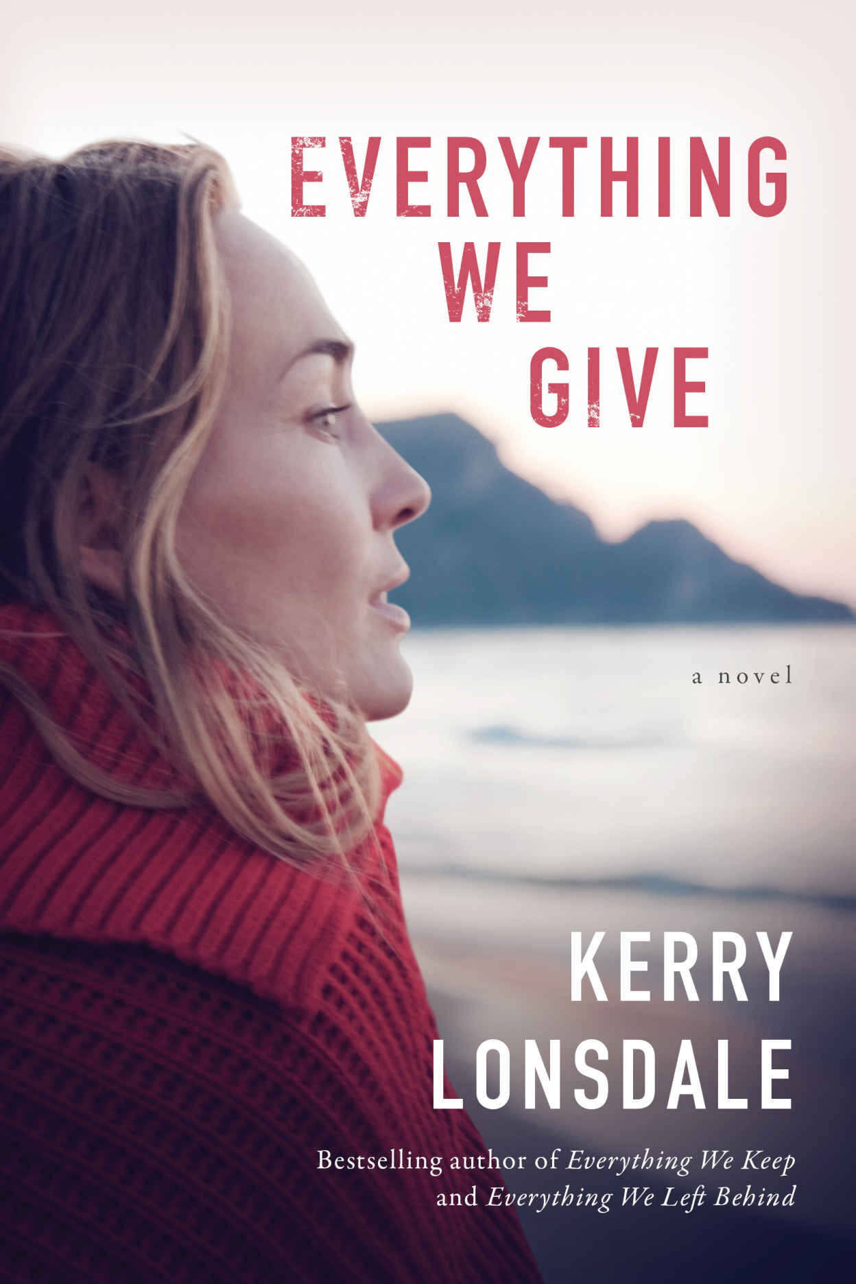 Everything We Give: A Novel - Kerry Lonsdale [kindle] [mobi]