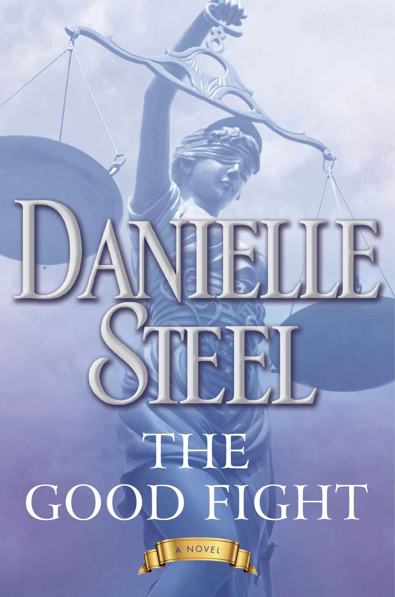 The Good Fight: A Novel - Danielle Steel [kindle] [mobi]