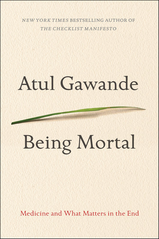 Being Mortal: Medicine and What Matters in the End - Atul Gawande [kindle] [mobi]