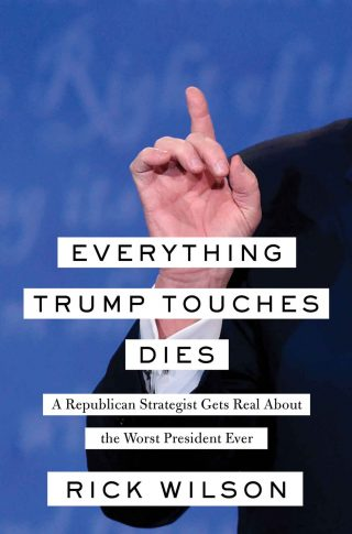 Everything Trump Touches Dies – Rick Wilson [kindle] [mobi]
