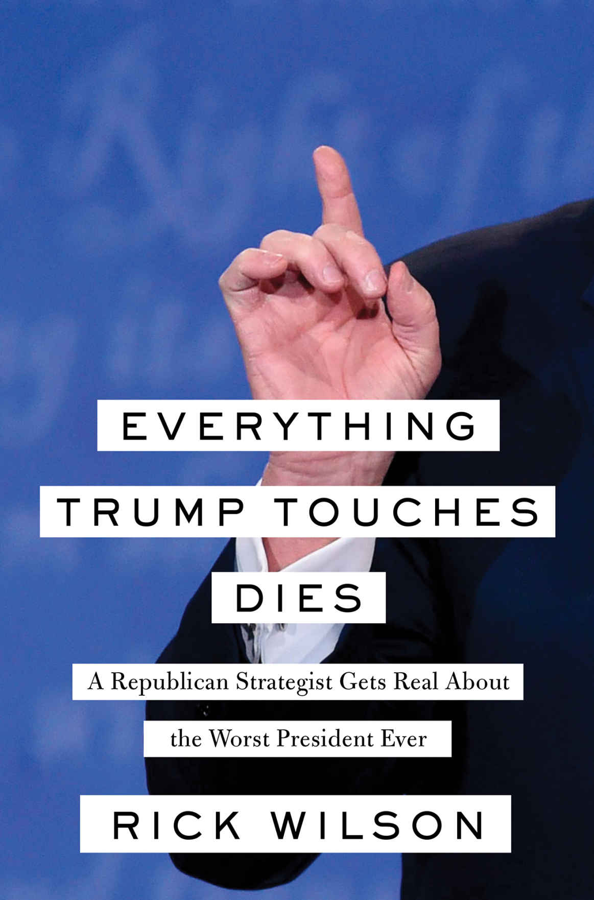 Everything Trump Touches Dies - Rick Wilson [kindle] [mobi]