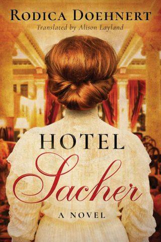 Hotel Sacher: A Novel – Rodica Doehnert [kindle] [mobi]