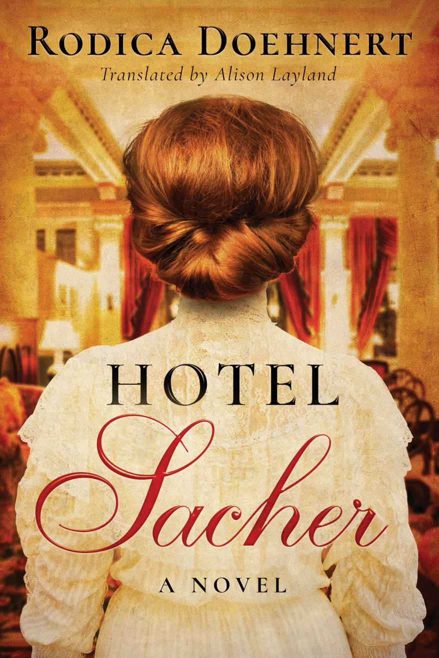 Hotel Sacher: A Novel - Rodica Doehnert [kindle] [mobi]
