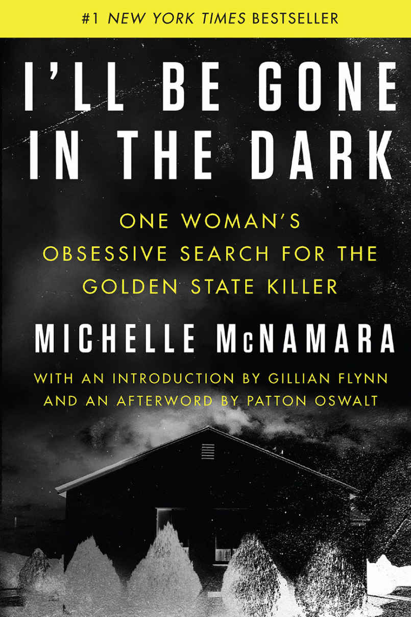 I'll Be Gone in the Dark: One Woman's Obsessive Search for the Golden State Killer - Michelle McNamara [kindle] [mobi]